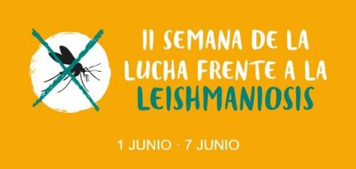 II Semana de la lucha frente a la Leishmaniosis, 1-7 junio.